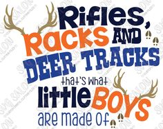 Rifles Racks Deer Tracks That's What Little Boys Are Made Of Cutting File in…