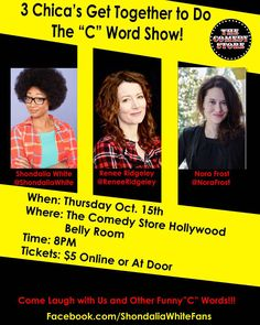 """Me and a few of my comedy gals @reneeridgeley & @norafrost decide to do a show together. That show is The """"C"""" Word Show this Thursday @thecomedystore Belly Room. Haven't been in this room in about a year. Help me break it back in with your support!  #RockTheFro #comedy #standupcomic #comedyGrind #funnypeople #Letsgetit #femalecomics #FemaleComedians #hollywood #westhollywood #cword by shondaliawhite"""