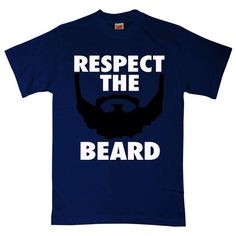 Respect The Beard Funny T Shirt tee by YouHadMeAtInk on Etsy https://www.etsy.com/listing/213453826/respect-the-beard-funny-t-shirt-tee