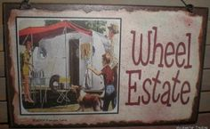 Wheel Estate CAMPER Camping RV Travel Trailer SIGN Funny 8 x 5 Recreational Vehicle Plaque. $5.95, via Etsy.