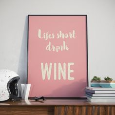 Life is short, drink Wine. Typography quote Poster. High Quality Print.  Want to give your room a buzz? Or just a nice gift? This is the poster for you!  ▬▬▬▬▬▬▬▬▬▬▬▬▬▬▬▬▬▬▬▬▬▬▬▬▬▬▬▬▬▬▬▬▬▬  MY PRINTS  My posters are printed on high quality thick paper. The colours are vivid and will bring an impact to any room. I have 5* reviews that state how pleased they are with the prints.  Please note that frames are not included, the imag