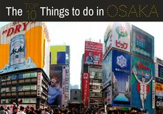 The Top 10 Things to do in Osaka