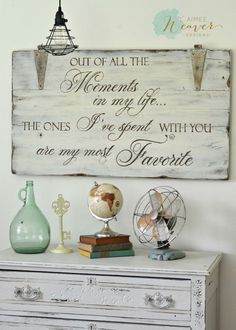 Let this be your sentiment for those you love every day. Out of all the moments in my life, the ones I've spent with you are my most favorite - wood sign by Aimee Weaver Designs