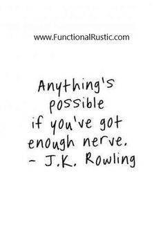Anything's possible if you've got enough nerve. www.FunctionalRustic.com #quote #quoteoftheday #motivation #inspiration #quotes #diy #functionalrustic #homestead #rustic #pallet #pallets #rustic #handmade #craft #affirmation #michigan #puremichigan #repurpose #recycle #dreamers #country #sobriety #barn #strongwoman #inspirational #quotations #success #goals #inspirationalquotes #quotations #strongwomenquotes #puremichigan #recovery #sober #sobriety