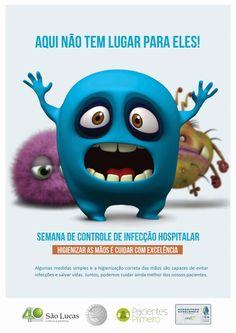Hospital São Lucas Campanha: Semana de Combate a Infecção Hospitalar Mídia: Cartaz