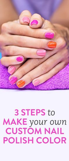 How to make your own custom nail polish color