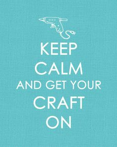 """keep calm and get your craft on"".for the craft room! You Got This, Just For You, My Love, Mantra, Alycia Marie, Quotes To Live By, Me Quotes, Do It Yourself Food, Craft Quotes"