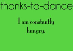not sure if this is thanks to dance or... the fact that I just love food and snacks...