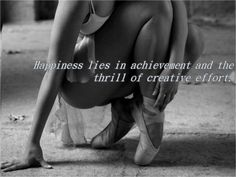 Happiness lies in achievement and the thrill of creative effort.