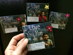 Mothers Day magnets: 1. Have student write a journal entry on why they love their mom. (You will type their responses on 5160 Avery labels. I use 30 on a sheet.)  2. Take photos of each student with a cute background, while propping then with a stick. (I use my teacher pointer, and home built cubbies I painted with chalkboard paint).  3. 4x6 prints, stick on label and laminate.  4. Put a stick magnet on back. (I use ProMAG squares with adhesive). 5. Fabric glue flowers onto finished product…