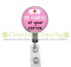 Nurse Retractable ID Badge Holder, OB Nurse Pink, OB Nurse at your Cervix, Retractable Badge Reel,Carabiner,Lanyard or Steth Id Tag