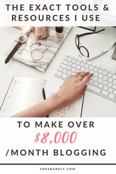 The Exact Tools And Resources I Use To Make Over $8000 Per Month Blogging From Home - Essential Tools for Bloggers - Blogging tools - How to start a blog the right way so you can earn money from it | monetize | blogging | tips | make money blogging | | www.shesbabely.com