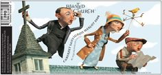 Blasted Church wine labels by Chris Sickels are possibly the best wine labels ever!