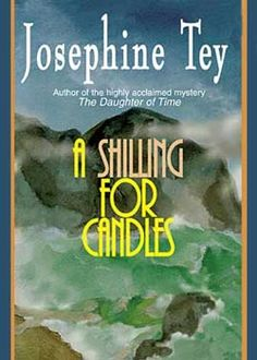 A Shilling for Candles, by Josephine Tey