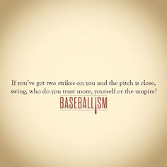 If you got 2 strikes and it's close, swing! Don't get called out on strikes!