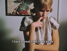 i have a great need to be alone