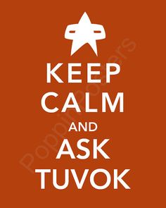 Keep Calm and Ask Tuvok Poster 5x7 print Star by PoppinPosters, $7.00