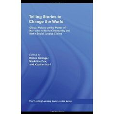 Telling Stories to Change the World: Global Voices on the Power of Narrative to Build Community and Make Social Justice Claims Telling Stories, Health Promotion, Social Justice, Change The World, Textbook, Back To School, The Voice, Community, Student