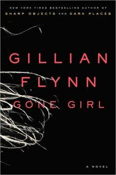 Gone Girl.. Love this book!