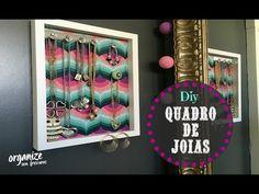 DIY: QUADRO (CHARMOSO) ORGANIZADOR DE JÓIAS | Organize sem Frescuras! - YouTube