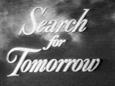 September 1951 – The American soap opera Search for Tomorrow debuts on CBS. After over 30 years, the show switches to NBC on March Search for Tomorrow airs its final episode on December Procter And Gamble, Old Time Radio, Drama, Remember The Time, Old Shows, Days Of Our Lives, Thats The Way, Old Tv, My Tumblr