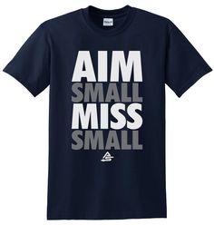 Archery T-Shirt - Aim Small Miss Small Shirt