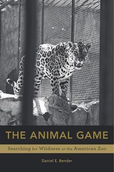 The Animal Game — Daniel E. Bender | Harvard University Press