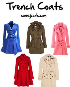 trench coats- I like the blue one best of all