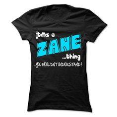 I Love It is ZANE Thing ... 999 Cool Name Shirt ! Shirts & Tees