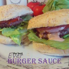 The Best Ever Burger Sauce My version.  Put in  about 1c mayo  enuf ketchup to color about 3 to 4 squirts, few drops worchestershire  a Tbl horseradish to taste. Don't get no better.  I call this Hoochy Koochy Sauce