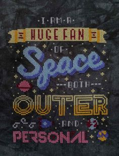 Post with 0 votes and 4887 views. [FO] I am a huge fan of space. Cross Stitching, Cross Stitch Embroidery, Hand Embroidery, Cross Stitch Patterns, Geeks, Snitches Get Stitches, Cross Stitch Quotes, Stitch Witchery, Needlepoint