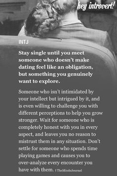 INTJ: Stay Single Until You Meet Someone Who Doesn't Make Dating Feel Like An Obligation - themindsjournal. Intj Personality, Myers Briggs Personality Types, Intj And Infj, Infp, Mbti, Intj Women, Introvert Quotes, Psychology, Feelings