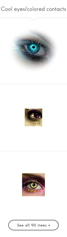 """""""Cool eyes/colored contacts"""" by permantly-broken ❤ liked on Polyvore featuring beauty products, eyes, makeup, tubes, backgrounds, filler, eye makeup, pics, herz and skincare"""