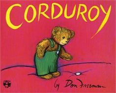 Corduroy written and illustrated by Don Freeman