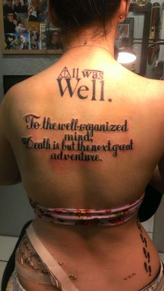 All Was Well tattoo AND To the well organized mind, death is but the next great adventure tattoo Harry Potter