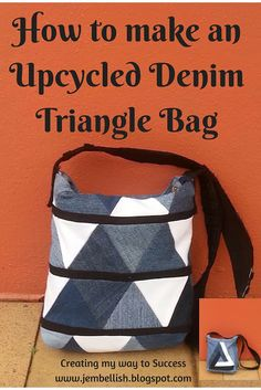 Creating my way to Success: Upcycled Denim Triangle Shoulder Bag - a tutorial great way to used up denim scraps!