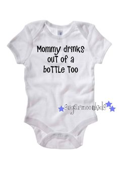 Funny Mommy Drinks Baby Onesie by sugarmoonkids on Etsy