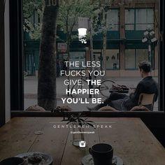 #gentlemenspeak #gentlemen #quotes #follow #lessfucks #happier #coffeeshop #inspirational #motivational #life #morning #suit
