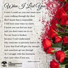 Dad, when I lost you. love love quotes quotes quote miss you death roses love quote sad quotes/I found this quote today on this the year of your passing. It tells all of the things I feel every day since you left this life. Love and Miss you dad Missing My Husband, Missing Loved Ones, Missing Family, Rip Daddy, Daddy Poem, Miss Mom, Miss You Dad, Grief Poems, Grieving Quotes