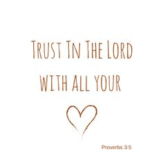 10 Bible Verses about trusting God that will encourage you. Trust in the Lord with all your heart and lean not on your own understanding. Proverbs 3:5 #Bible #trust #faith #christain #God