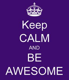 keep-calm-and-be-awesome