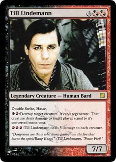 Sadly I was not allowed to play this card in a recent game. Took the fun right out of it! :-P ~ Till Lindemann MTG card by Darkmoose84 on DeviantArt
