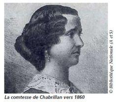 Mogador (1824-1909). Condesa Chabrillan. Figura trágica entre sus frívolas contemporánea.Entró en la prostitución pensando que no había nada más para ella, y siempre lo lamentó. Con el tiempo se casó con un noble respetable a quien amaba , pero su familia se negó a aceptarla. La pareja se vio obligado a irse a Australia. Allí inició una exitosa carrera como escritora. Regresó a París por salud, a los pocos años murió.  Se volcó en causas benéficas, pero no consiguió la respetabilidad soñada.