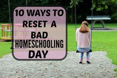 10 Ways To Reset a Bad Homeschooling Day
