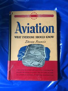 Aviation, What Everyone Should Know by Devon Francis, Copyright 1945 #VintageAviationBooks