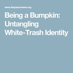 Being a Bumpkin: Unt
