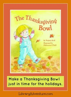 """The Thanksgiving Bowl"" by Virginia Kroll FROM: Make Your Own Thanksgiving Bowl"