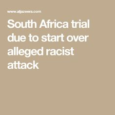 South Africa trial due to start over alleged racist attack