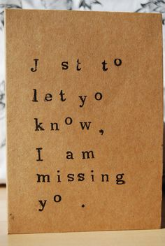 J st to let yo know, I am missing yo .
