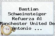 http://tecnoautos.com/wp-content/uploads/imagenes/tendencias/thumbs/bastian-schweinsteiger-refuerza-al-manchester-united-de-antonio.jpg Bastian Schweinsteiger. Bastian Schweinsteiger refuerza al Manchester United de Antonio ..., Enlaces, Imágenes, Videos y Tweets - http://tecnoautos.com/actualidad/bastian-schweinsteiger-bastian-schweinsteiger-refuerza-al-manchester-united-de-antonio/